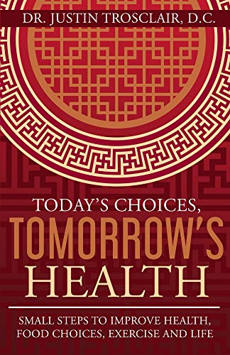 Today's Choices, Tomorrow's Health: Small steps to improve health, food choices, exercise, and life