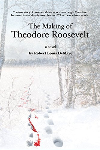 The Making of Theodore Roosevelt