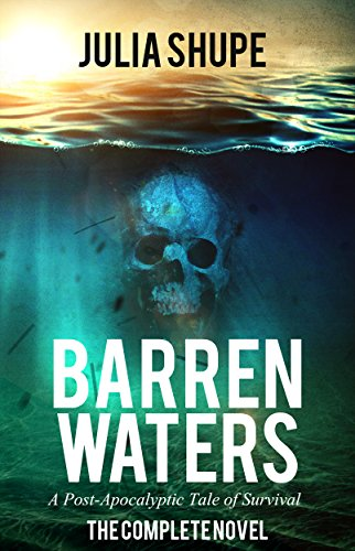 Barren Waters, A Post-Apocalyptic Tale of Survival