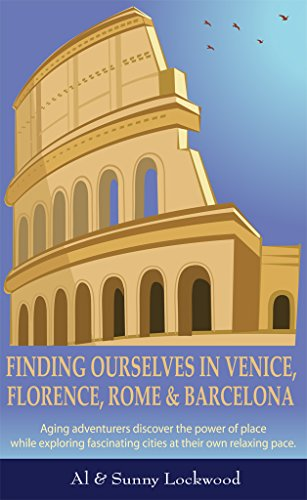Finding Ourselves in Venice, Florence, Rome & Barcelona