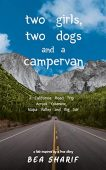 Two Girls, Two Dogs and a Campervan