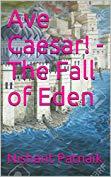 Ave Caesar - The Fall of Eden