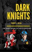 Dark Knights: The Dark Humor of Police Officers