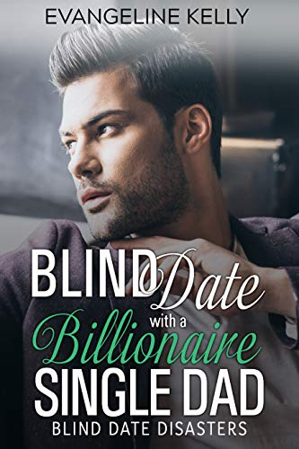 Blind Date with a Billionaire Single Dad