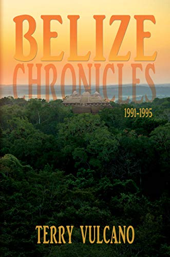 Belize Chronicles 1991-1995