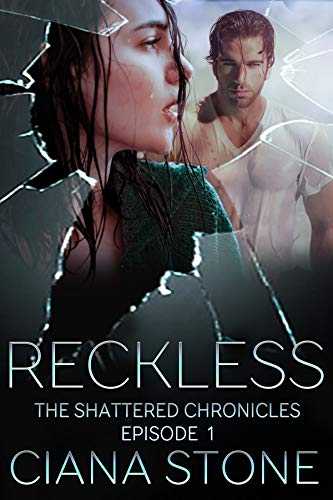Reckless: Episode 1 of the Shattered Chronicles