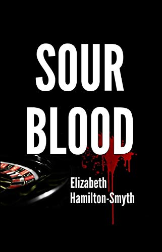 Sour Blood: A psychological suspense thriller with a shocking twist