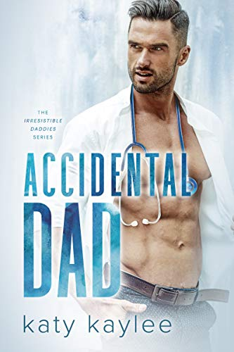 Accidental Dad (The Irresistible Daddies Book 1)