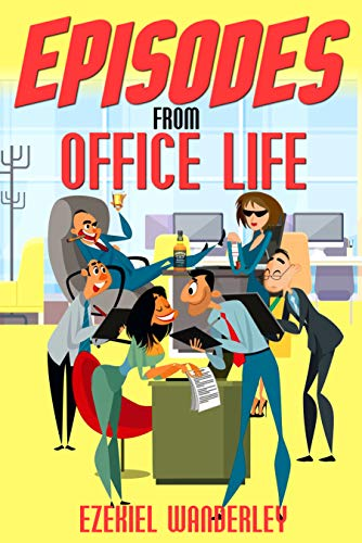 Episodes From Office Life