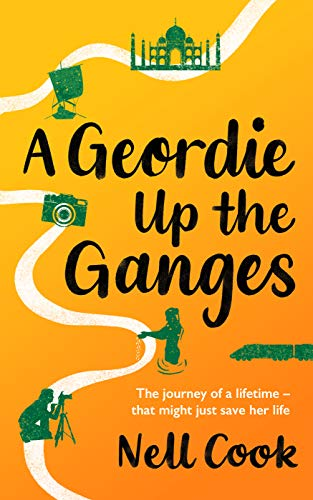 A Geordie Up the Ganges - the journey of a lifetime that might just save her life