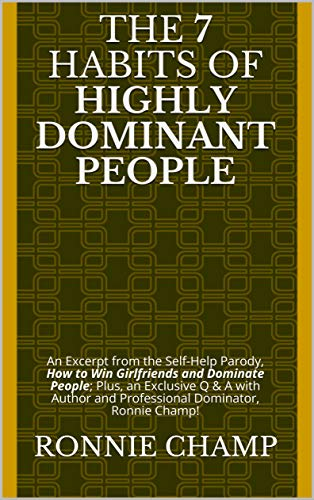 The 7 Habits of Highly Dominant People