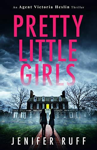 Pretty Little Girls (Agent Victoria Heslin Book 2)