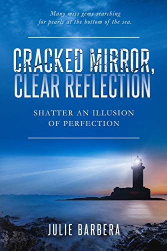 Cracked Mirror, Clear Reflection: Shatter an Illusion of Perfection