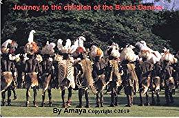 JOURNEY TO CHILDREN OF BWOLA DANCES