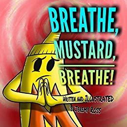 Breathe, Mustard, Breathe!