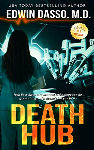 Death Hub: A Jack Bass, MD, Thriller (Jack Bass Black Cloud Chronicles Book 7)