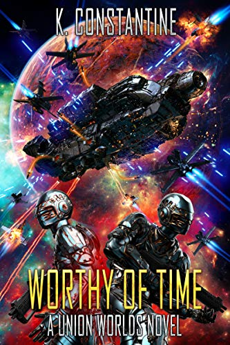 Worthy of Time (A Union Worlds Novel)