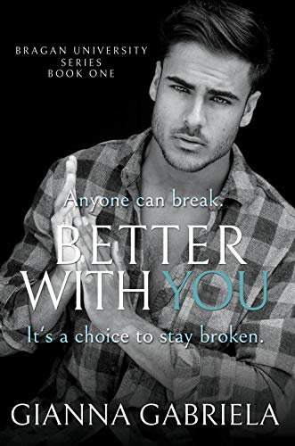 Better With You (Bragan University Series, Book 1)
