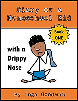 Diary of a Homeschool Kid with a Drippy Nose