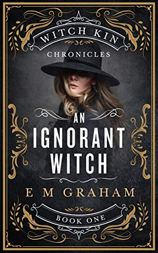 An Ignorant Witch (Witch Kin Chronicles #1)