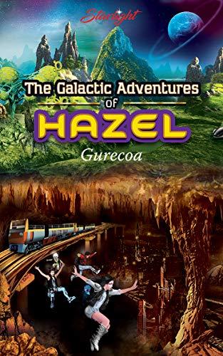 The Galactic Adventures of Hazel - Gurecoa