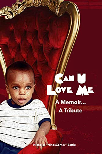 Can U Love Me: A Memoir...A Tribute