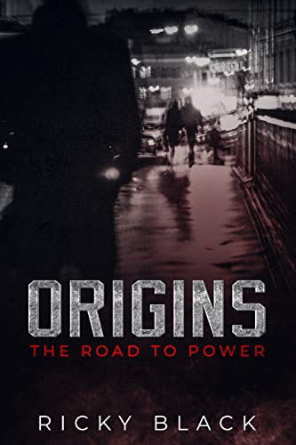 Origins: The Road to Power
