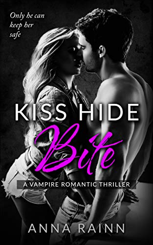 Kiss Hide Bite: A Vampire Romantic Thriller