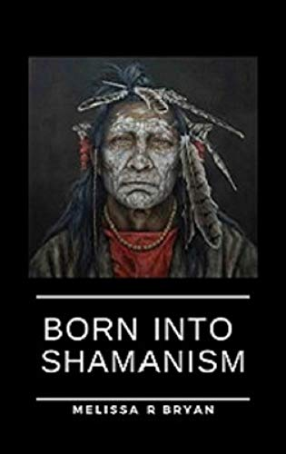 Born Into Shamanism