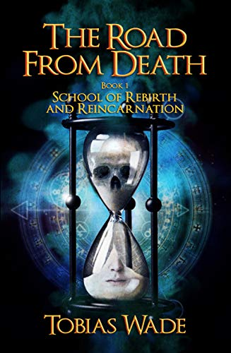 The Road From Death: School of Rebirth and Reincarnation