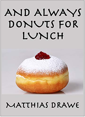 And Always Donuts for Lunch