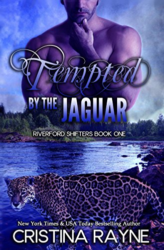 Tempted by the Jaguar (Riverford Shifters Book One)