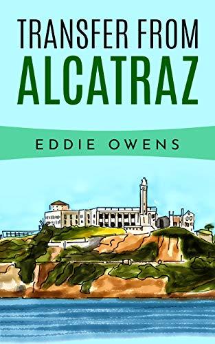 TRANSFER FROM ALCATRAZ