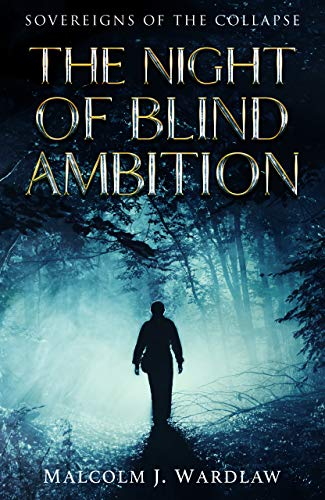 The Night of Blind Ambition