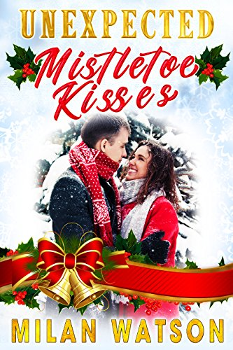 Unexpected Mistletoe Kisses