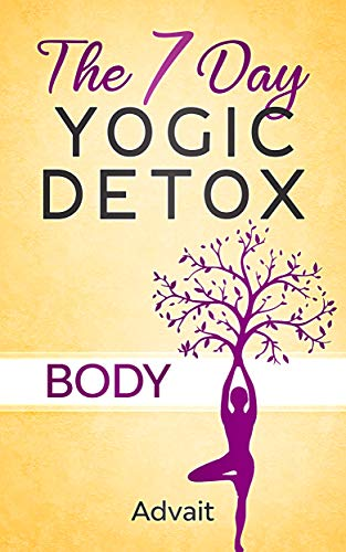 The 7 day yogic detox - Body