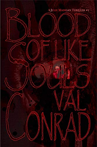 Blood of Like Souls (A Julie Madigan Thriller Book 1)