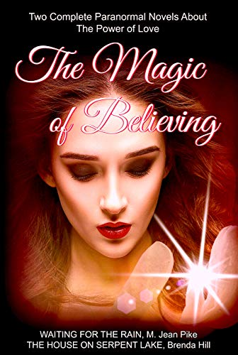 THE MAGIC OF BELIEVING: Two Full-Length Paranormal Novels about The Power of Love