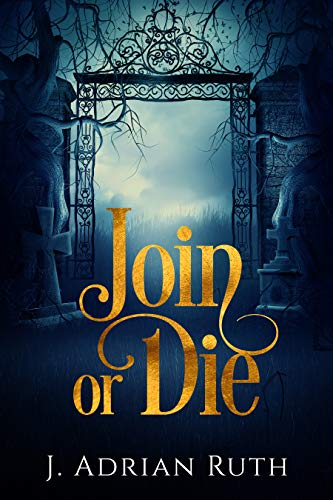 Join or Die: Heir to the Scion Book 1