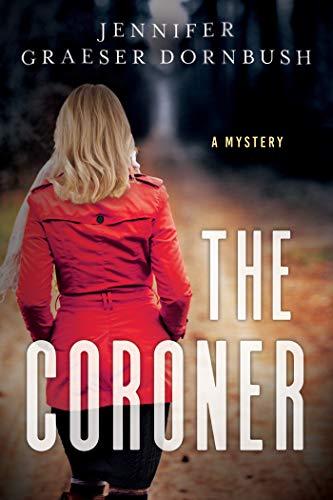 The Coroner: A Coroner's Mystery