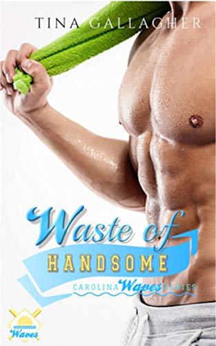 Waste of Handsome