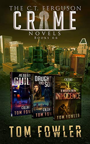 The C.T. Ferguson Crime Novels: Books 4-6