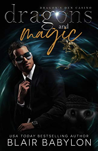 Dragons and Magic: A Witches and Dragons Paranormal Romance (Dragons Den Casino, Book 1)
