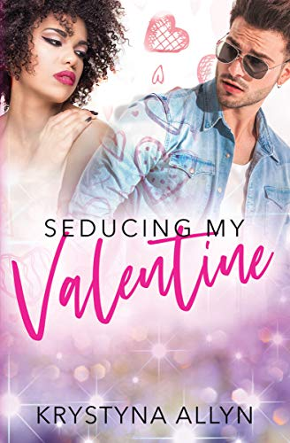 Seducing My Valentine