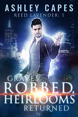 Graves Robbed, Heirlooms Returned