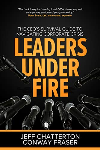 Leaders Under Fire: The CEO's Survival Guide to Navigating Corporate Crisis