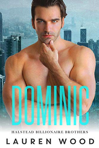 DOMINIC (Halstead Billionaire Brothers Book 1)