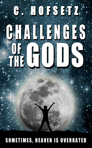 Challenges of the Gods