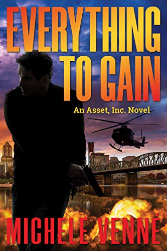 Everything to Gain, An Asset, Inc. Novel