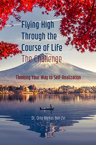 Flying High Through the Course of Life – The Challenge: Thinking Your Way to Self-Realization
